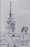 Zamora, año de 1850: Cuaderno de vistas de Zamora tomadas del natural y ejecutadas por Don José Mª Avrial y Flores