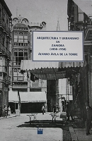 Arquitectura y urbanismo en Zamora (1850-1950)