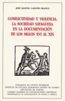 Conflictividad y violencia. La sociedad sayaguesa en la documentación de los siglos XVI al XIX