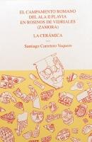 El campamento romano del Ala II Flavia en Rosinos de Vidriales (Zamora): la cerámica