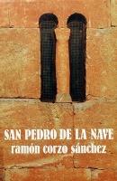 San Pedro de la Nave: estudio histórico y arqueológico de la iglesia visigoda