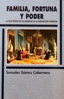 Familia, fortuna y poder. La saga política de los Rodríguez en la restauración zamorana