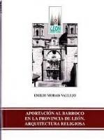 Aportación al Barroco en la provincia de León: arquitectura religiosa