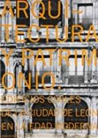 Arquitectura y patrimonio: edificios civiles de la ciudad de León en la Edad Moderna
