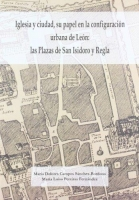 Iglesia y ciudad, su papel en la configuración urbana de León: las Plazas de San Isidoro y Regla