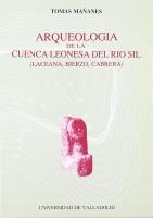 Arqueología de la cuenca leonesa del río Sil: Laciana, Bierzo, Cabrera
