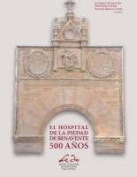 El Hospital de la Piedad de Benavente 500 años.