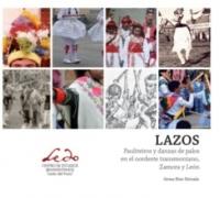 Lazos. Pauliteiros y danzas de palos en el nordeste tramontano, Zamora y León