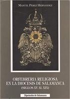 Orfebrería religiosa de la diócesis de Salamanca (siglos XV al XIX)