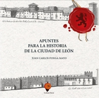 Apuntes para la historia de la Ciudad de León